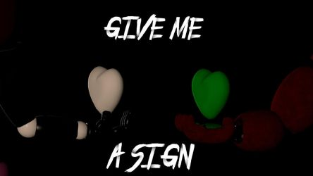 give me sign |gift| by REALBonniefan