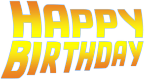 Back to the Future HAPPY Birthday Font by ENT2PRI9SE