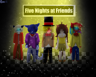 Five Nights at Friends by EvoliGirl11Drawing