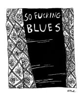 So Fucking Blues by erspears