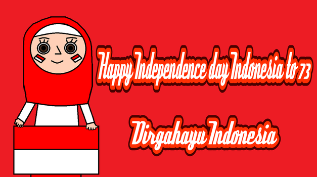 Happy Independence Indonesia day to 73 by pinkiecute502