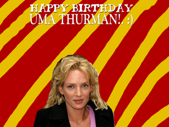 Happy Birthday Uma Thurman by Nolan2001