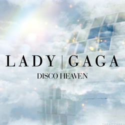 Lady GaGa - Disco Heaven by WinterWarriorAngel
