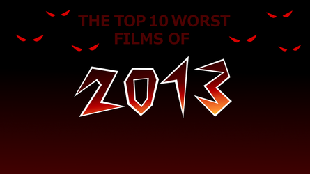 [Ep. 15] The Top 10 Worst Films of 2013 by BluMoonToons