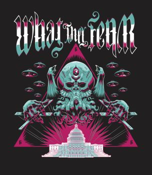 What they Fear t-shirt design by Nemons