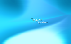 Tropics by Followe