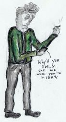 Why'd You Only Call Me When You're High by karrimu
