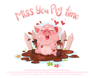Miss You Pig Time by MissChatZ