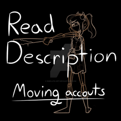 Read Description (Moving accounts) by Emellfs-art