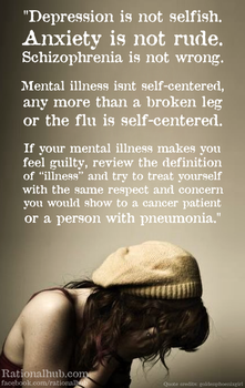 Mental illness isn't self centered.. by rationalhub