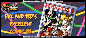 AT4W: Bill and Ted's Excellent Comic #1 by DrCrafty