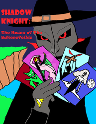 Shadow Knight: House of the Bakersfields- Cover