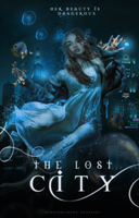 The Lost City [Wattpad Cover] by BeMyOopsHi
