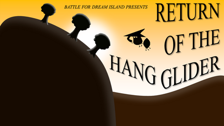 BFDI Fan-Made Title Cards - Return of Hang Glider by GatlingGroink58