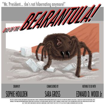 Day of the BEARANTULA! by SophieHoulden