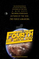 May The Fourth Be With You 2016 by jonesyd1129