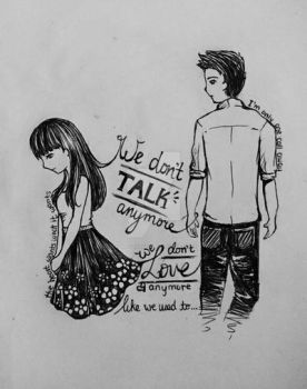 We don't Talk Anymore