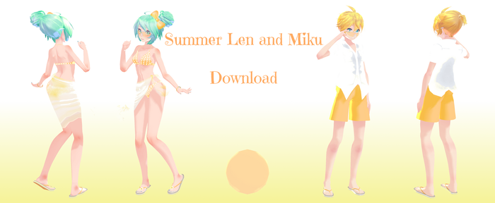 .::Summer Len and Miku Download::. by MMDFantasy1126