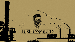 Dishonored Wallpaper by Wel3s