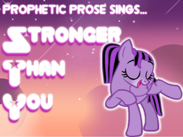 Prophetic Prose Sings Stronger Than You thumbnail by ForTheLuvOfApplejack