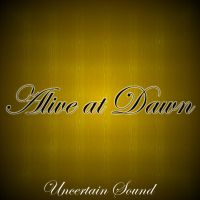 Alive at Dawn Cover by UncertainSound