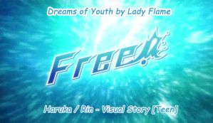 Dreams of Youth - Free! Visual Story [Haru / Rin] by Lady-Flame