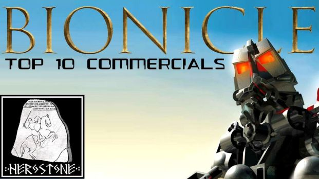 Herostone - The Top 10 Bionicle commercials by matanui2001