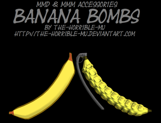 [MMD + M3 Accessories] Banana Bombs + DL by The-Horrible-Mu