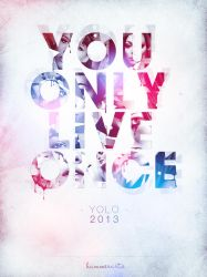 YOLO - Typography Artwork by razr-designs