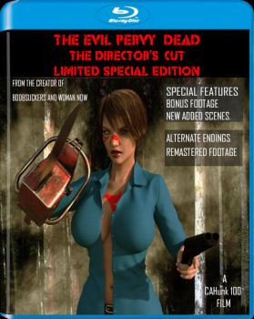 The Evil Pervy Dead Director's Cut Blu Ray Cover by CAHunk100