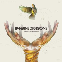 Imagine Dragons - Smoke+Mirrors (Deluxe) by iFuckingBooks
