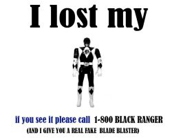 I LOST MY BLACK RANGER by paranoik-designs