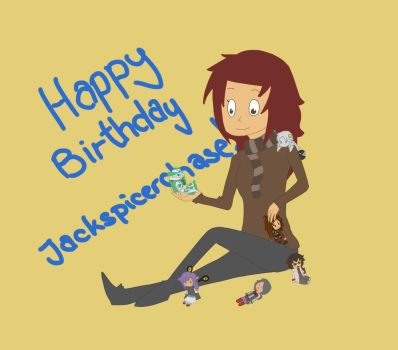 Happy Birthday, JACKSPICERCHASE! by NellyPixit
