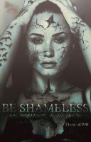Be Shameless||Wattpad Cover|| by DaisyChan55