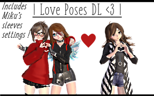 | MMD | Heart poses [+Dl] THANKS FOR THE 30+ W.~ ! by GirlFoxy16