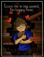 Leave me In my World - I'm Happy Here (NOOKFaces) by DragonPress