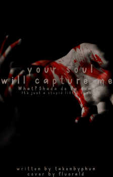 Your soul will capture me|Wattpad Cover by Fluorald