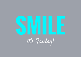 Smile its Friday! by Smile-its-Friday