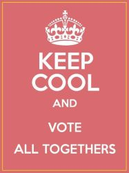 Keep Cool and Vote All TOgethers by tomren