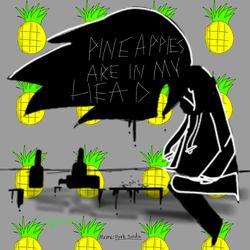 Pineapples are in my head by EddisAWESOME