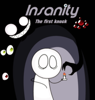 Insanity-The first knock promo thing by TheWarpyro