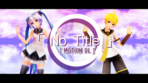 [MMD + Motion DL] No Title by ureshiiiiii
