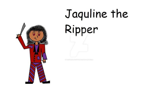 Jaquline the Ripper by wiccanluvsyou