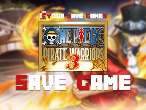 One Piece: Pirate Warriors 3 (100% PC Save Game) by YourSaveGames