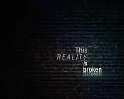 This reality is broken. by streamline69