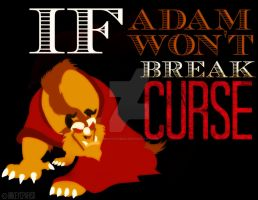 If Adam won't break a CURSE by MIKEYCPARISII