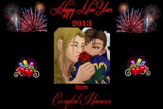 Corrupted Pleasures Happy New Year 2013 by ZandKfan4ever57