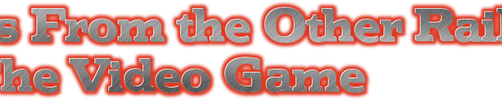 Tales From the Other Railway: The Video Game Logo by Galaxy-Afro