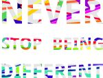 Never Stop Being Different Print by ClementineCreative