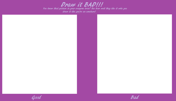 Draw it BAD meme by AwesomebyAccident